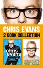 It's Not What You Think and Memoirs of a Fruitcake 2-in-1 Collection ebook by Chris Evans