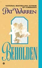 Beholden ebook by Pat Warren