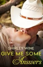 Give Me Some Answers (Prodigal Sons, #3) ebook by Shirley Wine
