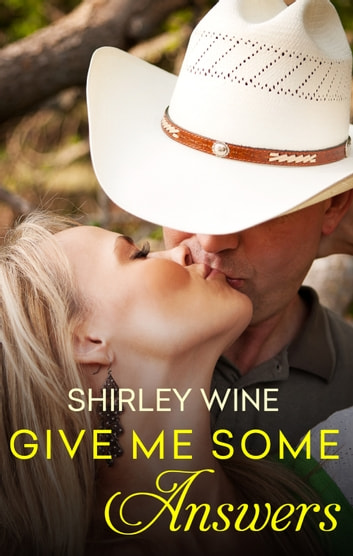 Give Me Some ANSWers ebook by Shirley Wine