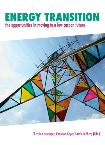 Energy Transition - The opportunities in moving to a low carbon future ebook by
