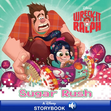 Wreck-It Ralph: Sugar Rush - A Disney Read Along ebook by Disney Book Group