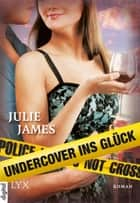 Undercover ins Glück ebook by Julie James,Stephanie Pannen