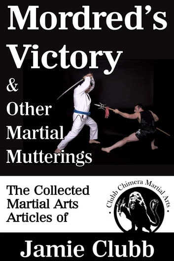 Mordred's Victory & Other Martial Mutterings ebook by Jamie Clubb