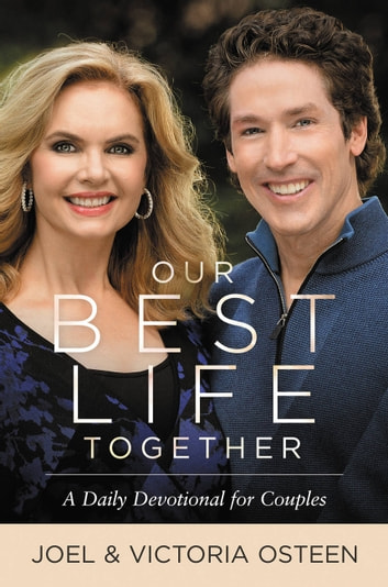 Our Best Life Together - A Daily Devotional for Couples ebook by Joel Osteen,Victoria Osteen