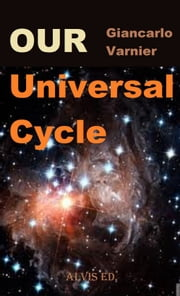 Our Universal Cycle ebook by Giancarlo Varnier