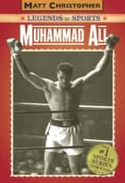 Muhammad Ali - Legends in Sports ebook by Matt Christopher