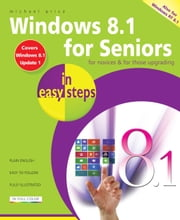 Windows 8.1 for Seniors in easy steps - Covers Window 8.1 Update 1 ebook by Michael Price