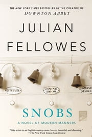 Snobs - A Novel ebook by Julian Fellowes