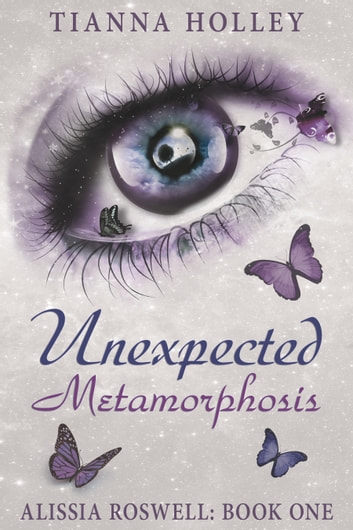 Unexpected Metamorphosis ebook by Tianna Holley
