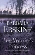The Warrior's Princess ebook by Barbara Erskine