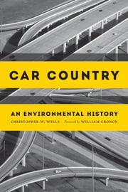 Car Country - An Environmental History ebook by Christopher W. Wells,William Cronon