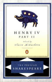 Henry IV, Part 2 ebook by William Shakespeare,A. R. Braunmuller,Claire McEachern,Stephen Orgel