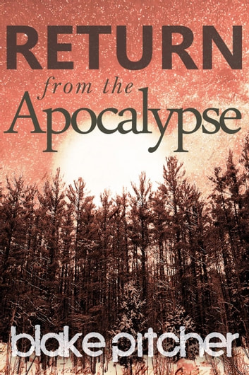 Return from the Apocalypse ebook by Blake Pitcher