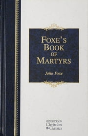 Foxes Book of Martyrs ebook by John Foxe