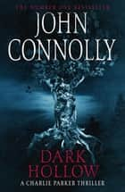 Dark Hollow - A Charlie Parker Thriller: 2 ebook by John Connolly