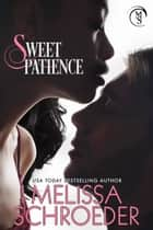 Sweet Patience ebook by Melissa Schroeder