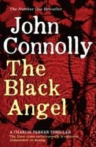 The Black Angel - A Charlie Parker Thriller: 5 ebook by John Connolly