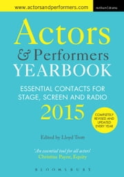 Actors and Performers Yearbook 2015 ebook by Lloyd Trott