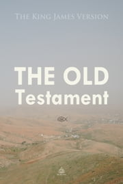 The Old Testament - The King James Version ebook by Josh Verbae