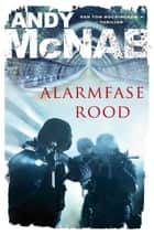 Alarmfase rood ebook by Andy McNab