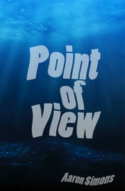 Point of View ebook by Aaron Simons