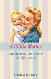 1950s Mother ebook by Sheila Hardy