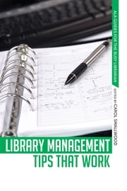Library Management Tips that Work ebook by Carol Smallwood