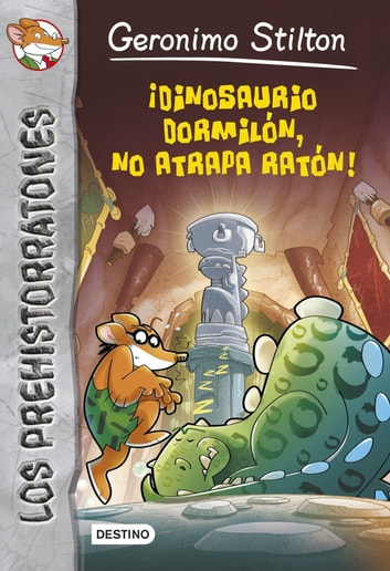 ¡Dinosaurio dormilón no atrapa ratón! - Prehistorratones 7 ebook by Geronimo Stilton