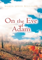 On the Eve of Adam ebook by Marva Joyce Williams