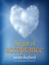 The Gift of Acceptance ebook by Janine Shepherd