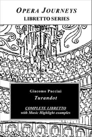 Puccini's Turandot - Opera Journeys Libretto Series ebook by Burton D. Fisher