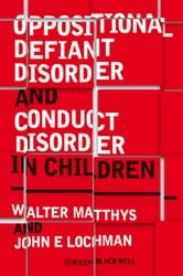 Oppositional Defiant Disorder and Conduct Disorder in Children ebook by Walter Matthys,John E, Lochman