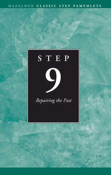 Step 9 AA Repairing the Past - Hazelden Classic Step Pamphlets ebooks by Anonymous