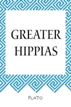 Greater Hippias ebook by Plato