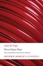 Three Major Plays ebook by Lope de Vega,Gwynne Edwards
