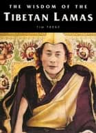 The Wisdom of the Tibetan Lamas ebook by Tim Freke