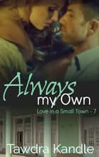 Always My Own ebook by Tawdra Kandle