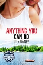 Anything You Can Do (Camp Firefly Falls, Book 16) ebook by Lily Danes