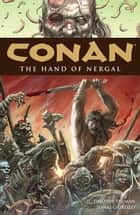 Conan Volume 6: The Hand of Nergal ebook by Timothy Truman, Various