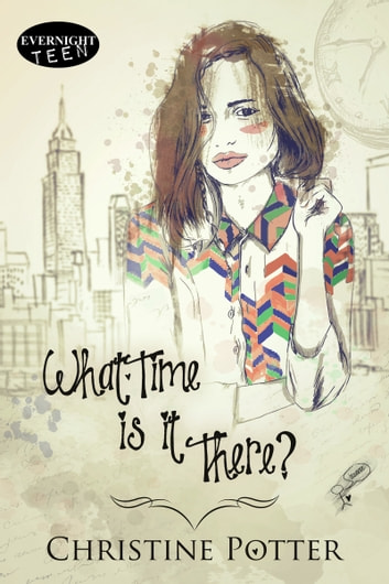 What Time Is It There? ebook by Christine Potter