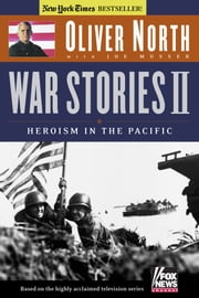 War Stories II - Heroism in the Pacific ebook by Oliver L. North,Joe Musser