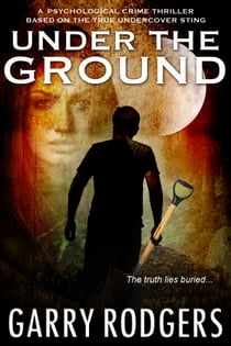 Under The Ground eBook by Garry Rodgers
