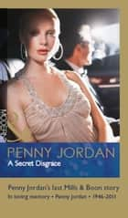 A Secret Disgrace (Mills & Boon Modern) eBook by Penny Jordan