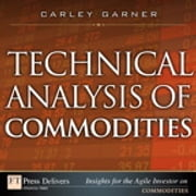 Technical Analysis of Commodities ebook by Carley Garner