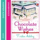 Chocolate Wishes audiobook by Trisha Ashley
