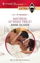 Mistress: At What Price? ebook by Anne Oliver
