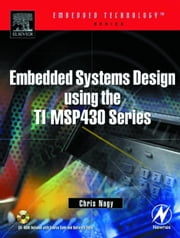 Embedded Systems Design Using the TI MSP430 Series ebook by Nagy, Chris