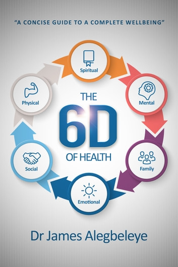 The 6D of Health ebook by James Alegbeleye