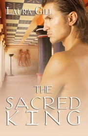 The Sacred King ebook by Gill, Laura